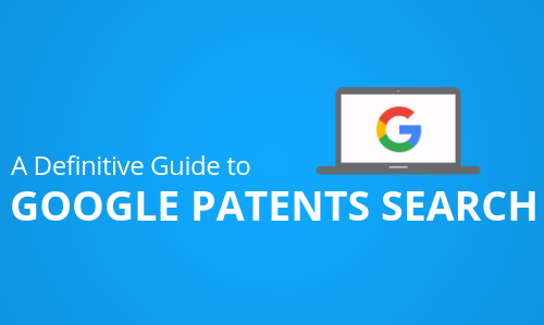 Google Patent Search Guide